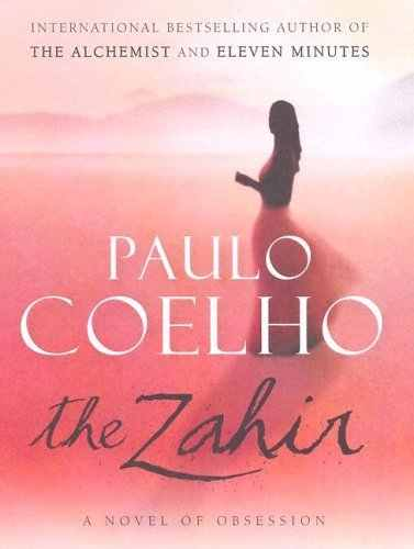 opinion on the novel the zahir The zahir a novel of obsession  which, once touched or seen, can never be  forgotten, and which gradually so fills our thoughts that we are driven to madness.