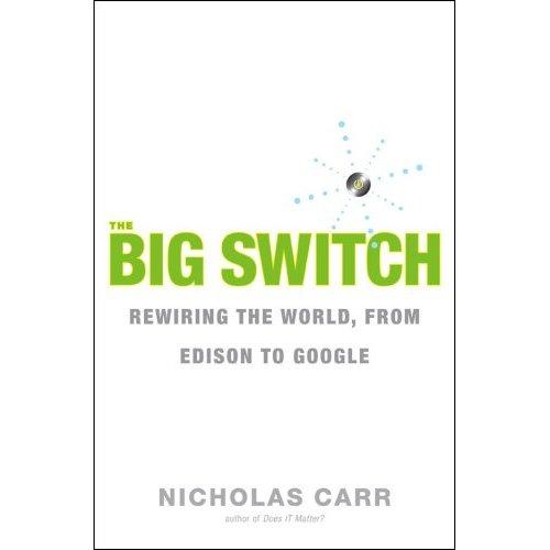 The Big Switch  Nicholas Carr Book Comparing Cheap